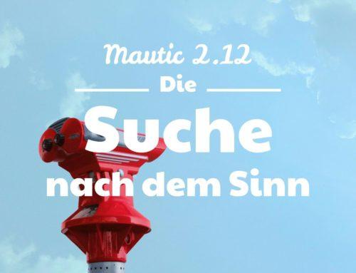 Mautic – auf der Suche nach dem Sinn der Marketing Automatisierung